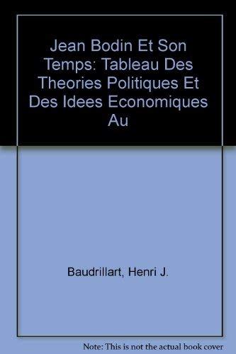 9780833701886: Jean Bodin Et Son Temps: Tableau Des Theories Politiques Et Des Idees Economiques Au