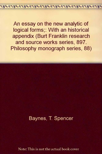 An essay on the new analytic of logical forms;: With an historical appendix (Burt Franklin research...