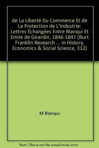De La Liberté Du Commerce Et de La Protection de L'Industrie: Lettres Échang&...