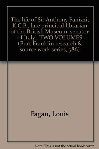 The Life of Sir Anthony Panizzi: Fagan, Louis
