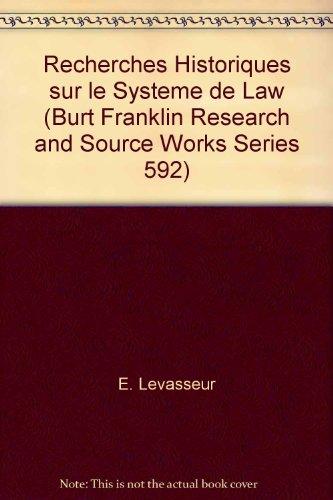 9780833720917: Recherches Historiques sur le Systeme de Law (Burt Franklin Research and Source Works Series 592)