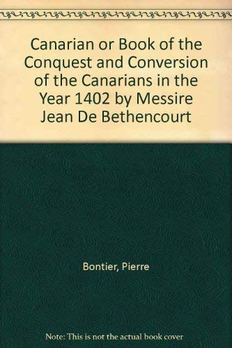 9780833721884: Canarian or Book of the Conquest and Conversion of the Canarians in the Year 1402 by Messire Jean De Bethencourt