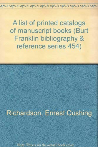 A Union World Catalog of Manuscript Books: Preliminary Studies in Method. Volume III: A List of ...