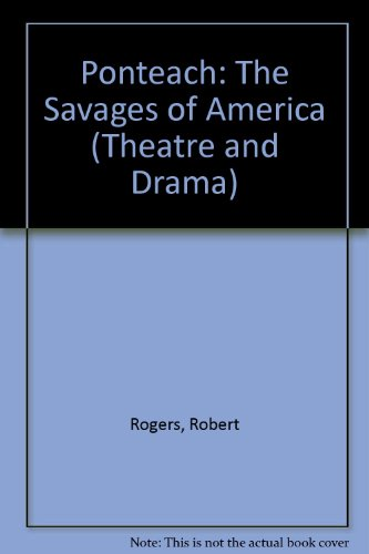 9780833730442: Ponteach: The Savages of America (Theatre and Drama)
