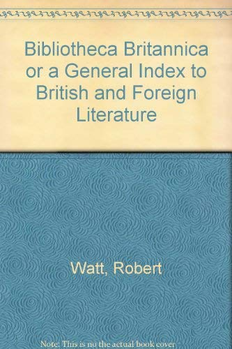 9780833737014: Bibliotheca Britannica: Or, A General Index to British and Foreign Literature