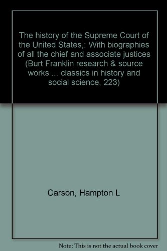 9780833745064: The history of the Supreme Court of the United States,: With biographies of all the chief and associate justices (Burt Franklin research & source ... classics in history and social science, 223)