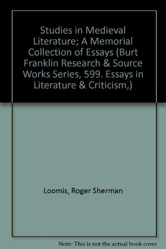 Studies in Medieval Literature; A Memorial Collection: Roger Sherman Loomis,