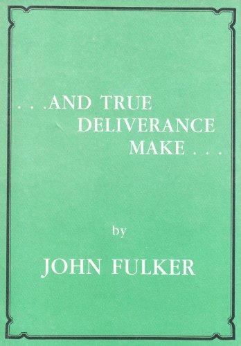 And True Deliverance Make: Fulker, John E.