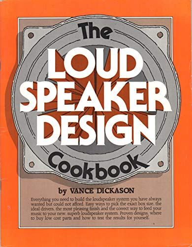 The Loudspeaker Design Cookbook: Dickason, Vance