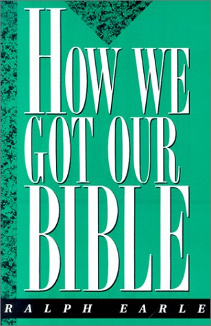 How We Got Our Bible: Ralph Earle