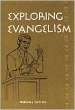 Exploring Evangelism: History, Methods, Theology: Mendell L. Taylor
