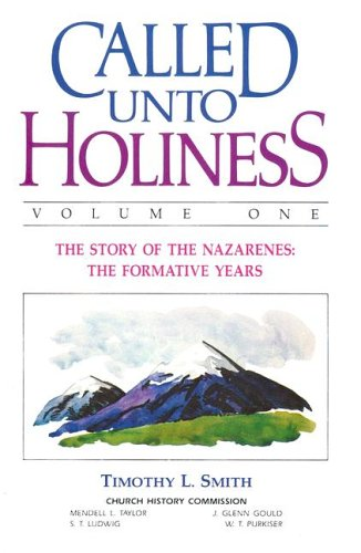 9780834102828: CALLED UNTO HOLINESS: Volume One - The Story of the Nazarenes: The Formative Years
