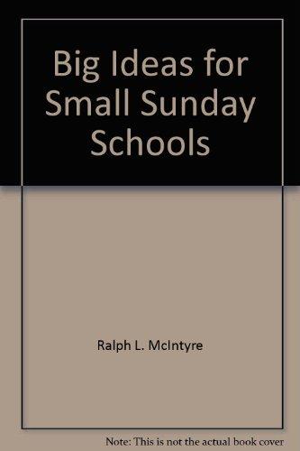 Big Ideas for Small Sunday Schools: McIntyre, Ralph L.