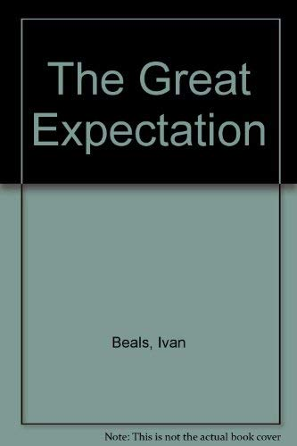 The Great Expectation: Beals, Ivan A.
