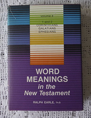 9780834105676: Word Meanings in the New Testament. Volume 4: Corinthians, Galatians, and Ephesians
