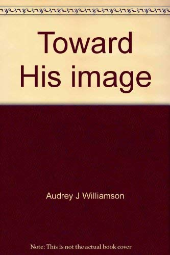 Toward His image: Devotional messages from Romans 5:2: Williamson, Audrey J