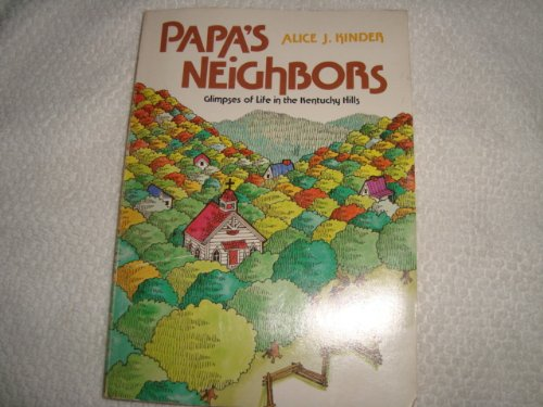 9780834105812: Papa's neighbors: Glimpses of life in the Kentucky hills