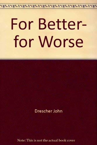 9780834105911: For Better, for Worse