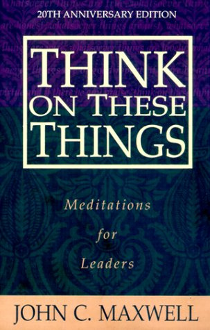 9780834106000: Think on These Things: Meditations for Leaders