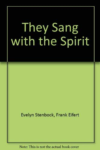 They Sang with the Spirit: Eifert, Frank