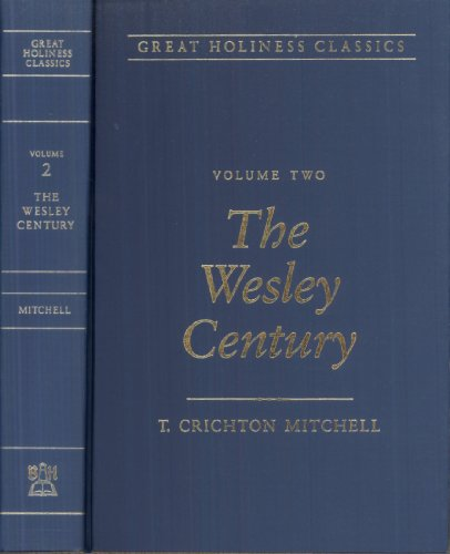 9780834109100: 2: Great Holiness Classic: Wesley Century (Great Holiness Classics)