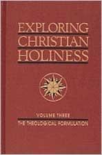 9780834110779: 003: Exploring Christian Holiness, Volume 3: Theological Formulation