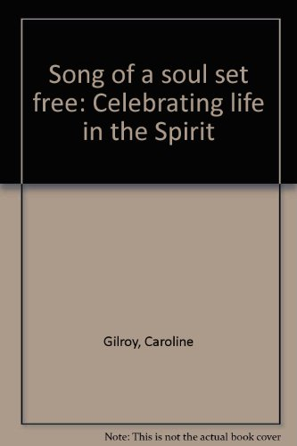 9780834111387: Song of a soul set free: Celebrating life in the Spirit