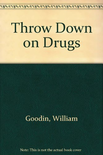 Throw Down on Drugs: Goodin, William