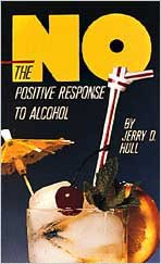9780834113015: No: The Positive Response To Alcohol (A Christian Response to Contemporary Social Issues)
