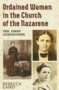 9780834114524: Ordained Women in the Church of the Nazarene: The First Generation