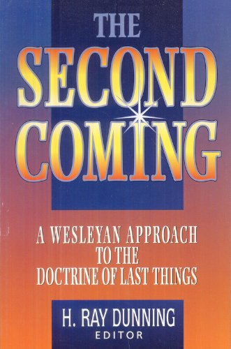 9780834115255: The Second Coming: A Wesleyan Approach to the Doctrine of Last Things