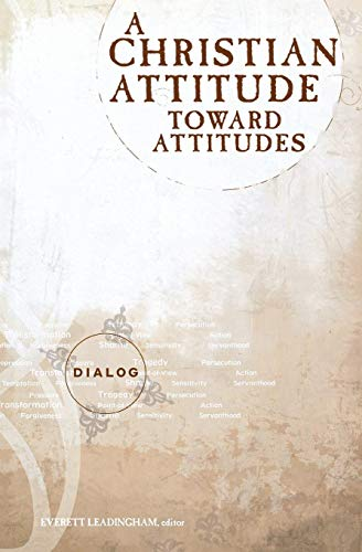 9780834115262: A Christian Attitude Toward Attitudes (Dialog)