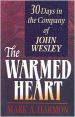 9780834115552: The Warmed Heart: 30 Days in the Company of John Wesley