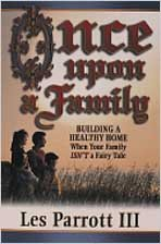 Once Upon a Family: Building a Healthy Home When Your Family Isn't a Fairy Tale: Les Parrott Iii