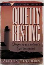 9780834116078: Quietly Resting: Deepening Your Walk With God Through Rest (Satisfied Heart Topical Bible Study Series)