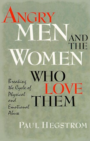 9780834116764: Angry Men and the Women Who Love Them: Breaking the Cycle of Physical and Emotional Abuse