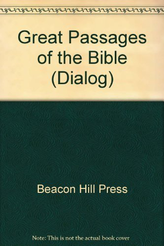 Great Passages of the Bible (Dialog): Beacon Hill Press