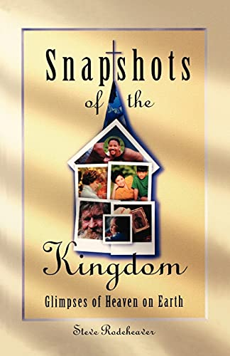 9780834117068: Snapshots of the Kingdom: Glimpses of Heaven on Earth