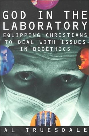 9780834117938: God in the Laboratory: Equipping Christians to Deal with Issues in Bioethics