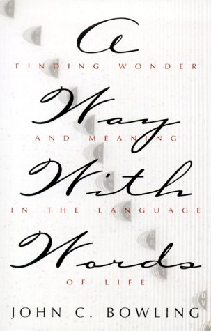 9780834118027: A Way with Words: Finding Wonder and Meaning in the Language of Life