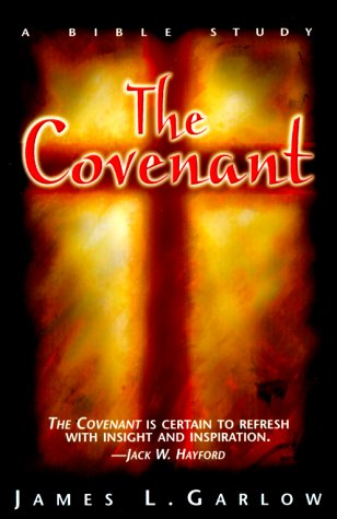 The Covenant: A Bible Study (0834118149) by James L. Garlow
