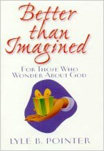 9780834118171: Better Than Imagined: For Those Who Wonder About God