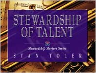 Stewardship of Talent (Stewardship starters series) (0834118505) by Stan Toler