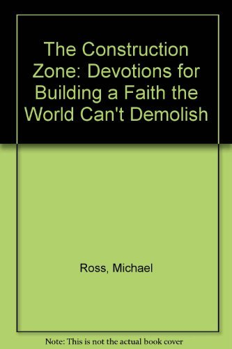 9780834119093: The Construction Zone: Devotions for Building a Faith the World Can't Demolish