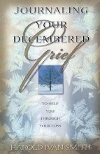 9780834119154: Journaling Your Decembered Grief: To Help You Through Your Loss