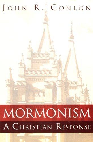 Mormonism: A Christian Response: John R. Conlon