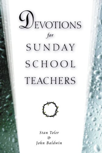 Devotions for Sunday School Teachers (0834120011) by Stan Toler; John Baldwin