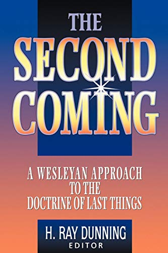 9780834120570: The Second Coming: A Wesleyan Approach to the Doctrine of Last Things