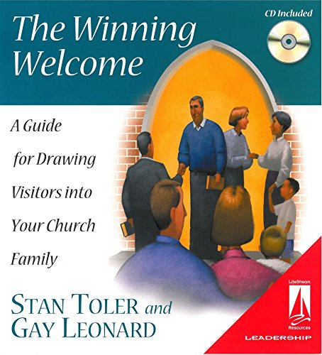 The Winning Welcome (Lifestream): A Guide for Drawing Visitors into Your Church Family (Lifestream Resources) (0834120984) by Stan Toler