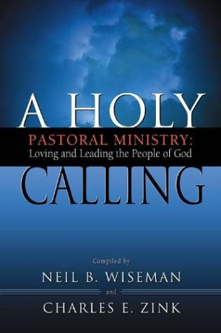 9780834121423: A Holy Calling: Pastoral Ministry: Loving and Leading the People of God